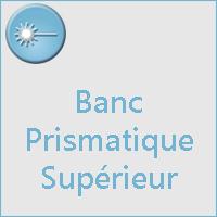 Banc prismatique supérieur