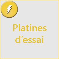 PLATINES D'ESSAI