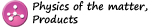Chapter 5: Physics of the Matter, Products 1/4