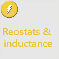 Rheostats and Self inductance