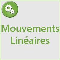 MOUVEMENTS LINEAIRES