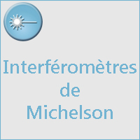 INTERFEROMETRES DE MICHELSON