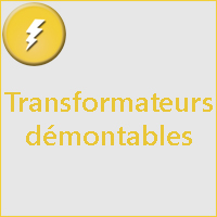 TRANSFORMATEURS DEMONTABLES