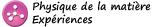Chapitre 5 : Physique de la Matière - Expériences 1/4